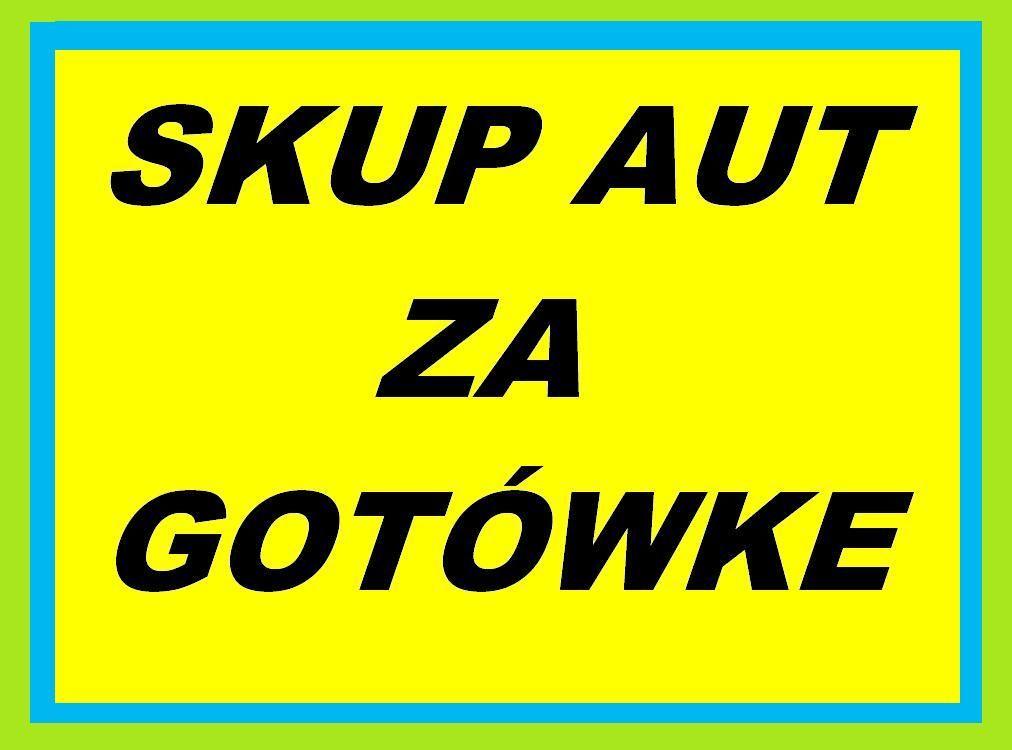 Niesamowite Auto skup ! Wyceniamy,dojeżdżamy Gratis, korzystne ceny ! SKUP aut GK17